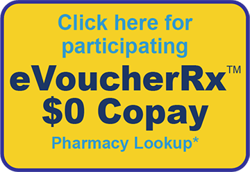 Click here for participating eVoucherRx $0 Copay Pharmacy Lookup *